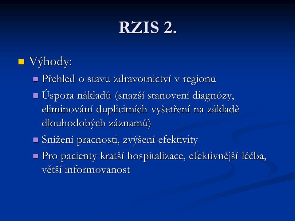 RZIS 2. Výhody: Přehled o stavu zdravotnictví v regionu