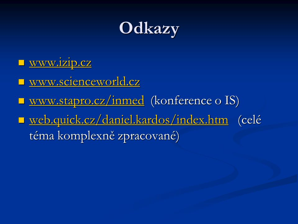 Odkazy www.izip.cz www.scienceworld.cz
