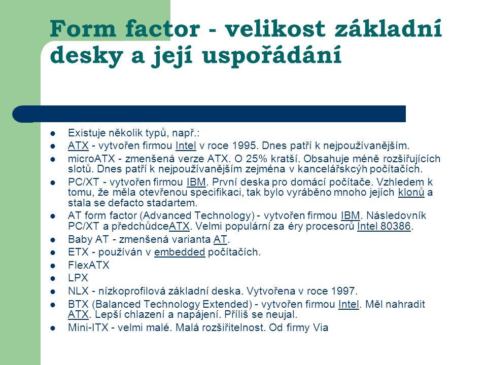 Form factor - velikost základní desky a její uspořádání