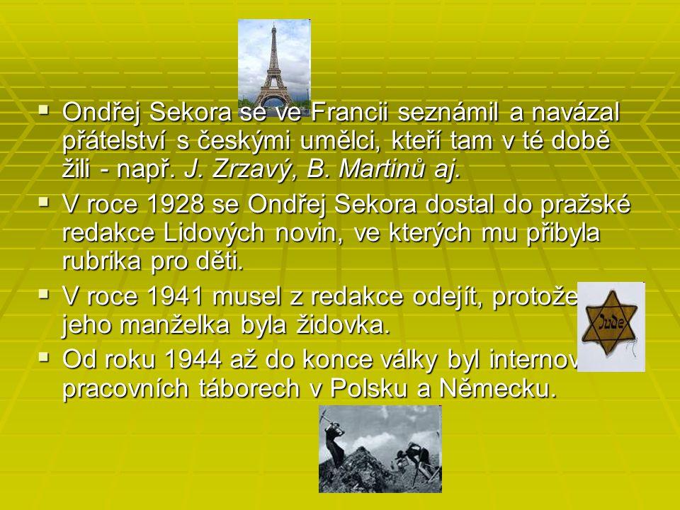 Ondřej Sekora se ve Francii seznámil a navázal přátelství s českými umělci, kteří tam v té době žili - např. J. Zrzavý, B. Martinů aj.