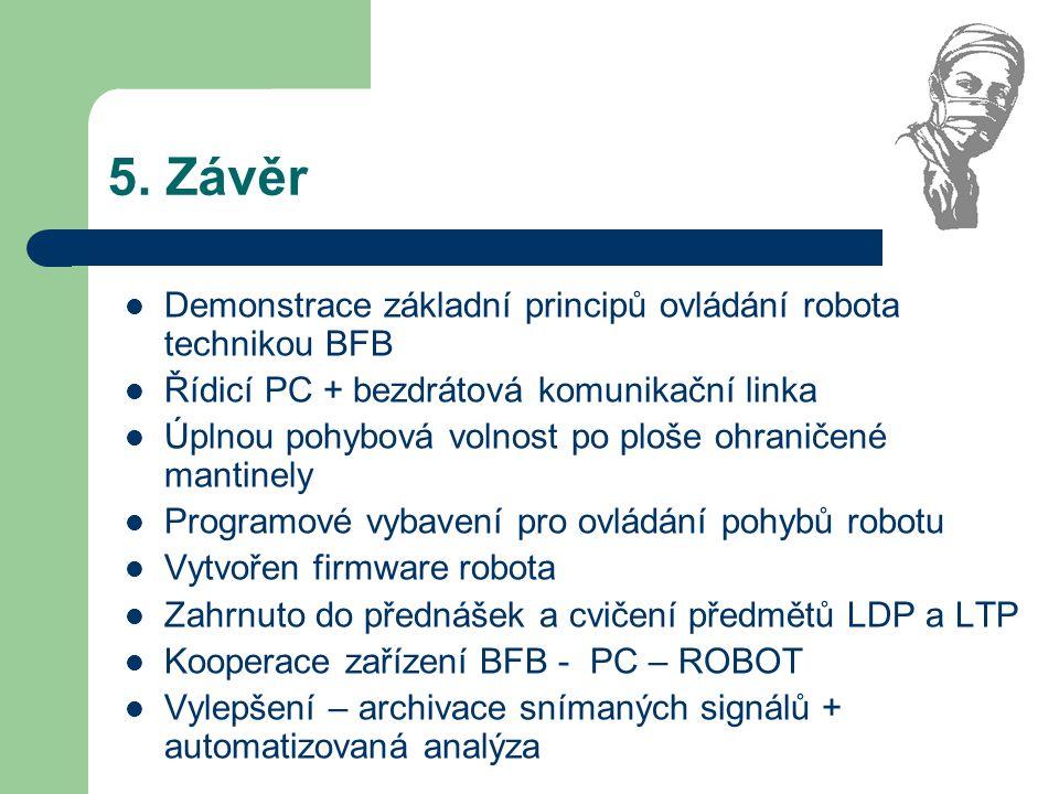 5. Závěr Demonstrace základní principů ovládání robota technikou BFB