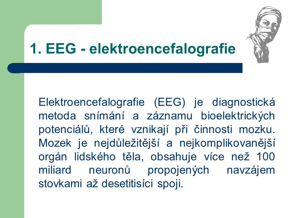 1. EEG - elektroencefalografie