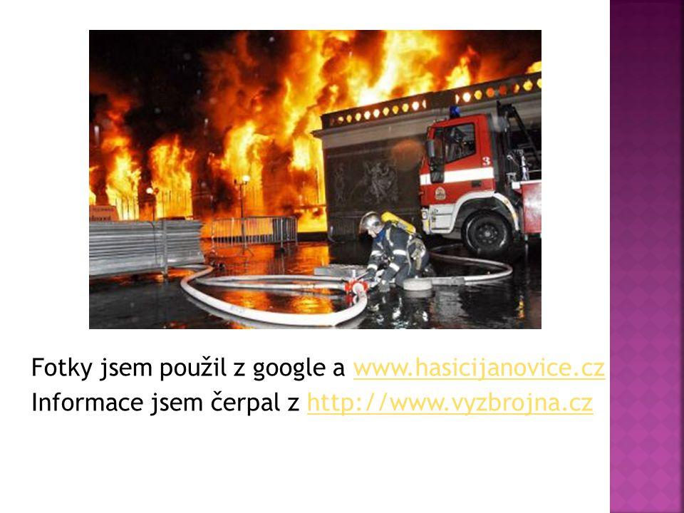 Fotky jsem použil z google a www. hasicijanovice