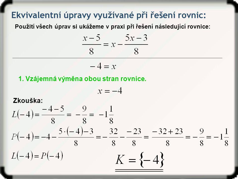 Ekvivalentní úpravy využívané při řešení rovnic: