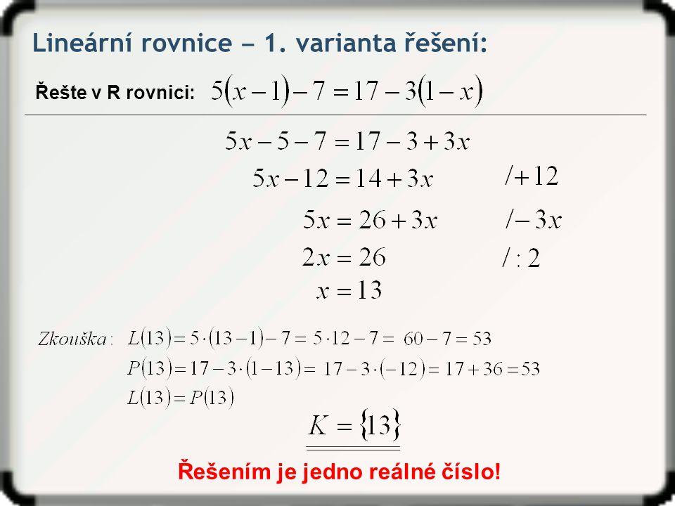 Řešením je jedno reálné číslo!