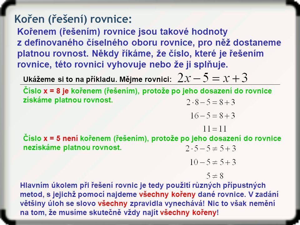 Kořen (řešení) rovnice: