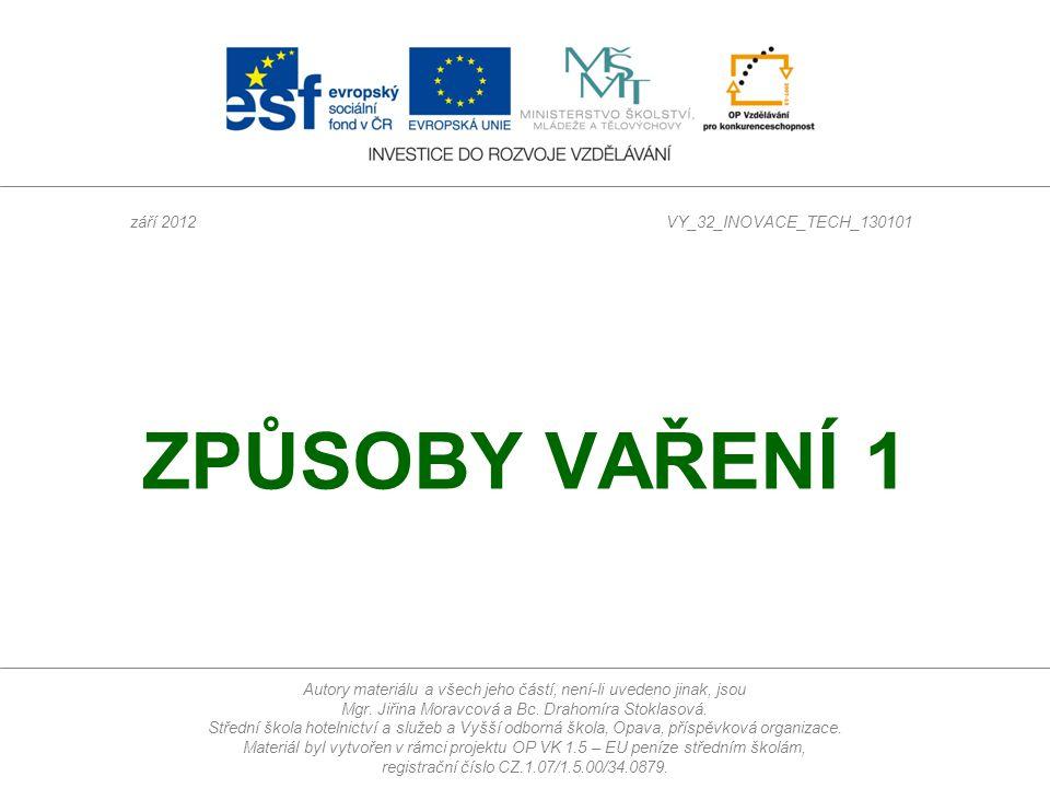 ZPŮSOBY VAŘENÍ 1 září 2012 VY_32_INOVACE_TECH_130101