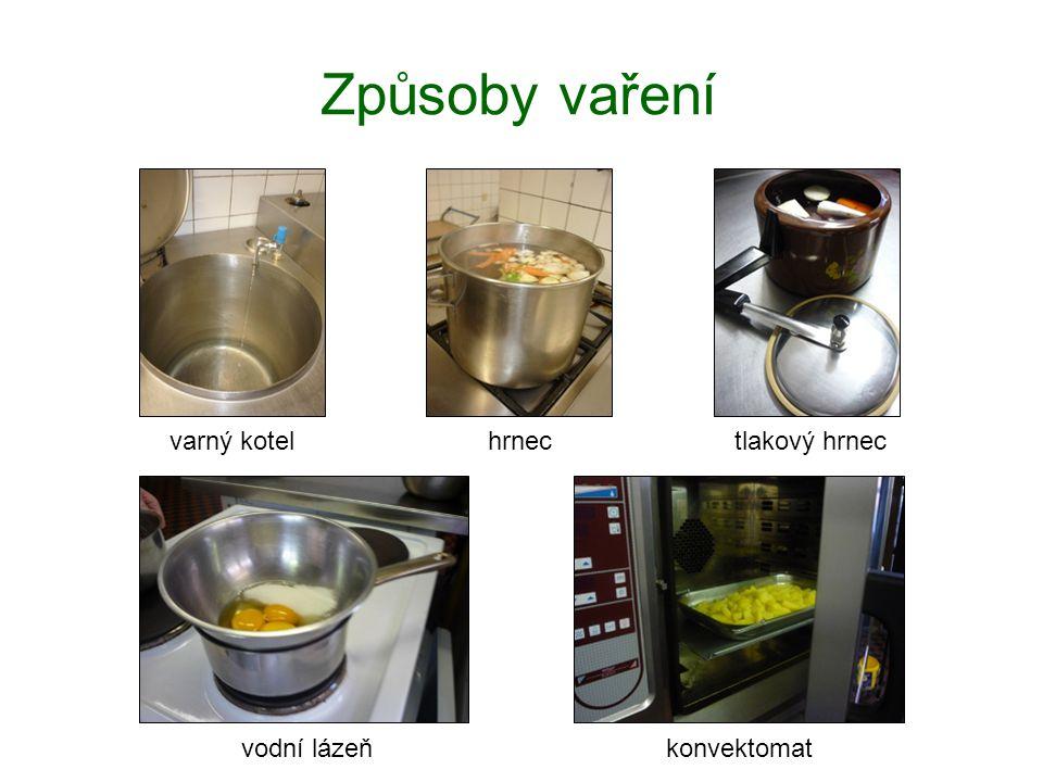 Způsoby vaření varný kotel hrnec tlakový hrnec vodní lázeň konvektomat