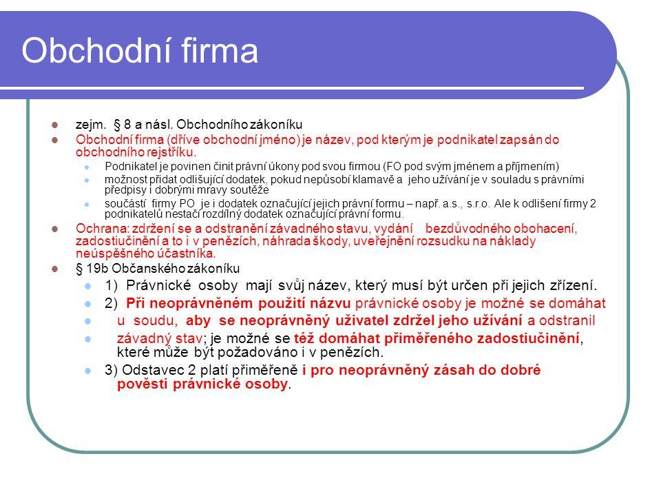 Obchodní firma zejm. § 8 a násl. Obchodního zákoníku.