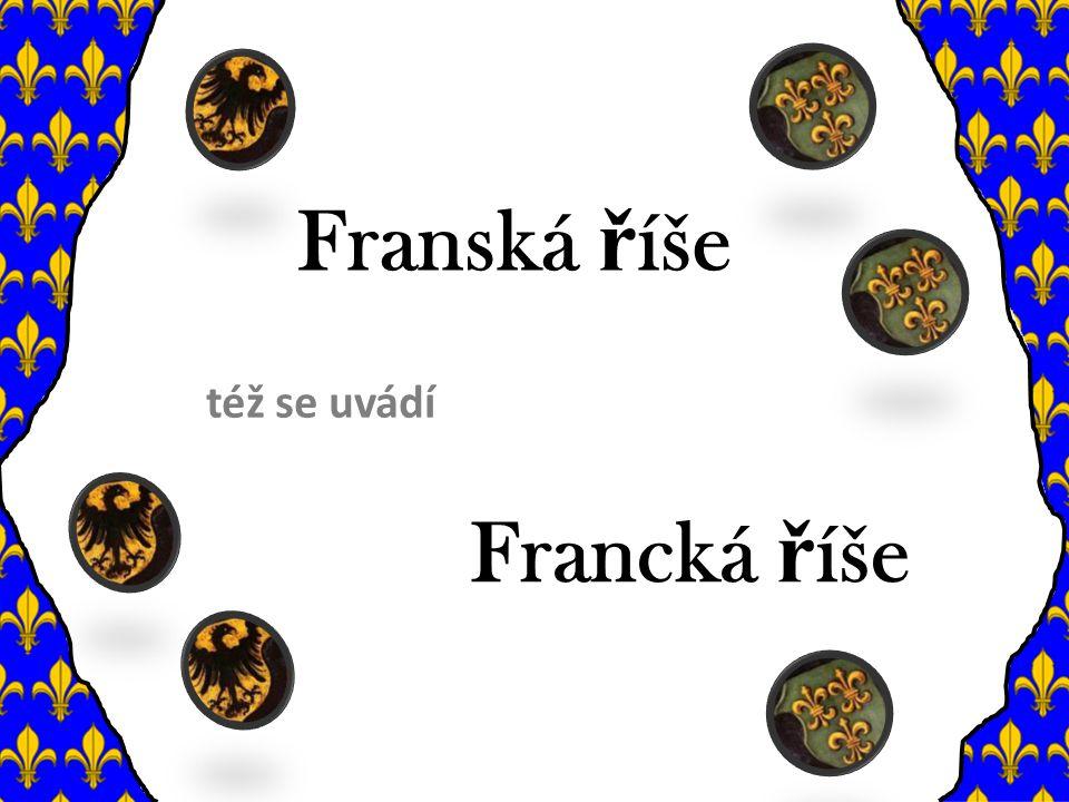 Franská říše též se uvádí Francká říše