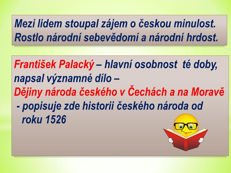Mezi lidem stoupal zájem o českou minulost.