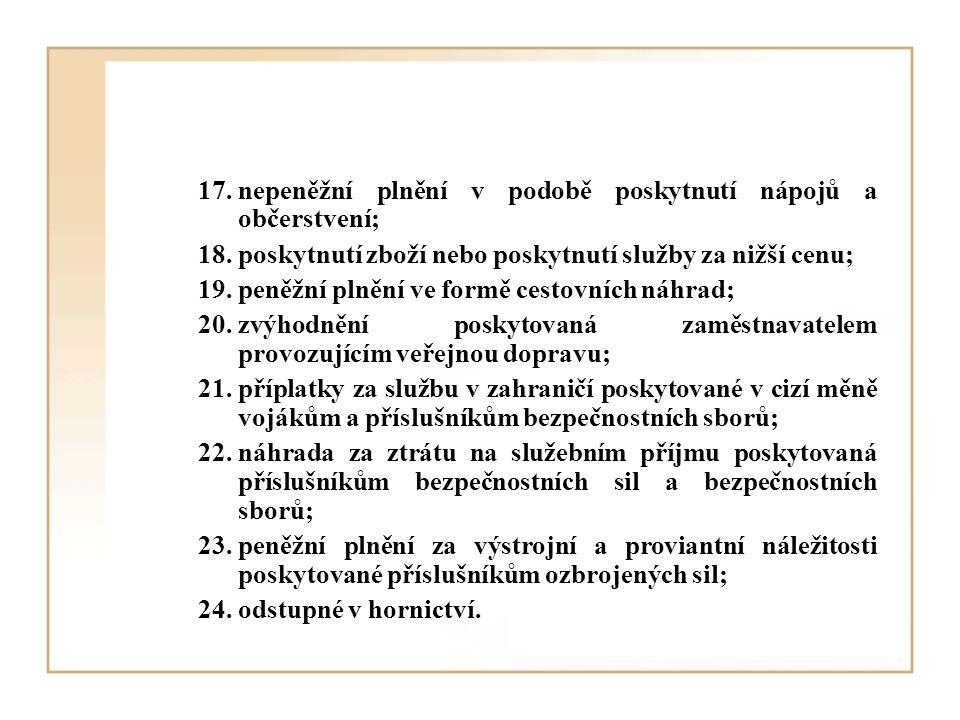 17. nepeněžní plnění v podobě poskytnutí nápojů a občerstvení;