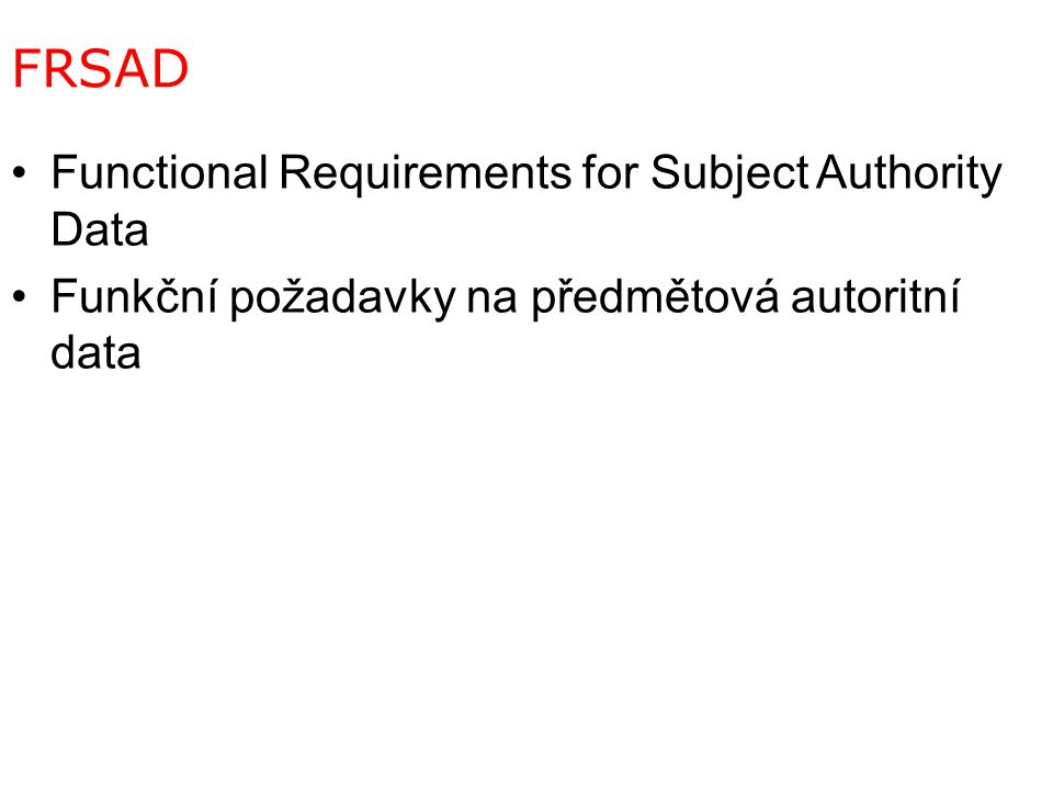 FRSAD Functional Requirements for Subject Authority Data