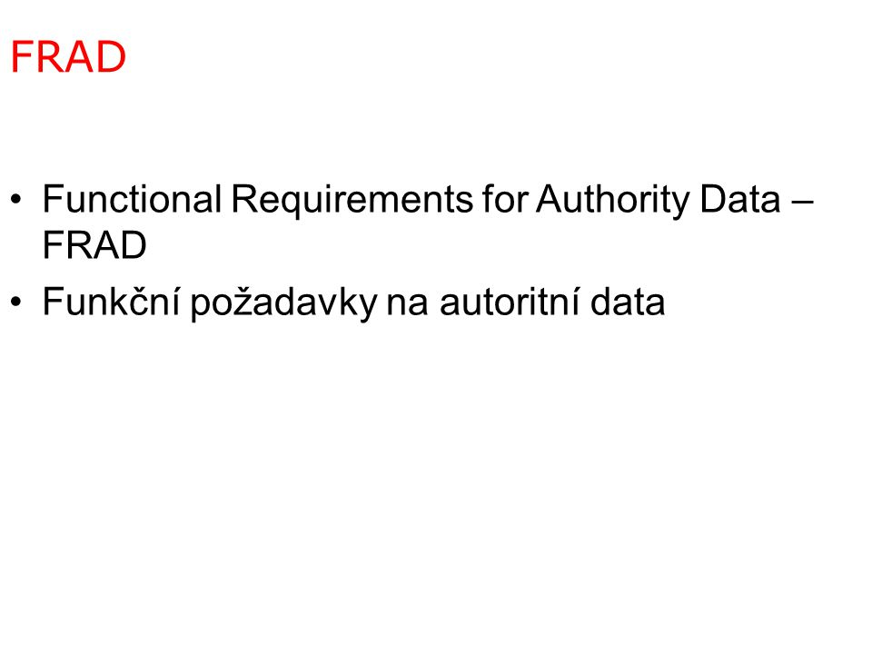 FRAD Functional Requirements for Authority Data – FRAD