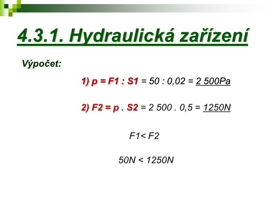 4.3.1. Hydraulická zařízení Výpočet: Výpočet: