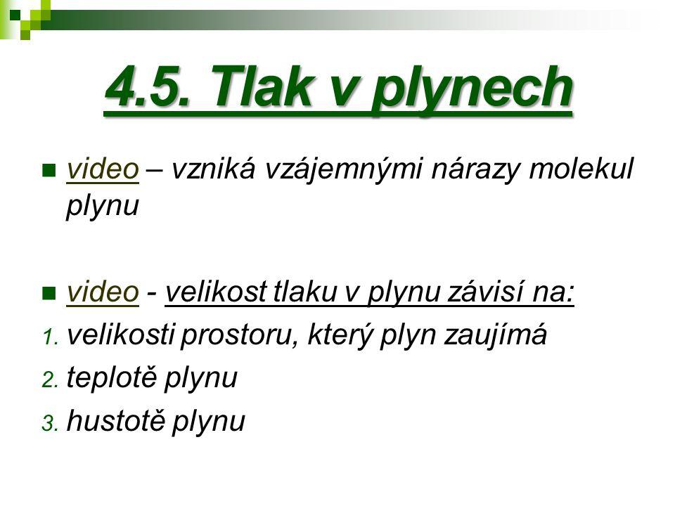 4.5. Tlak v plynech video – vzniká vzájemnými nárazy molekul plynu