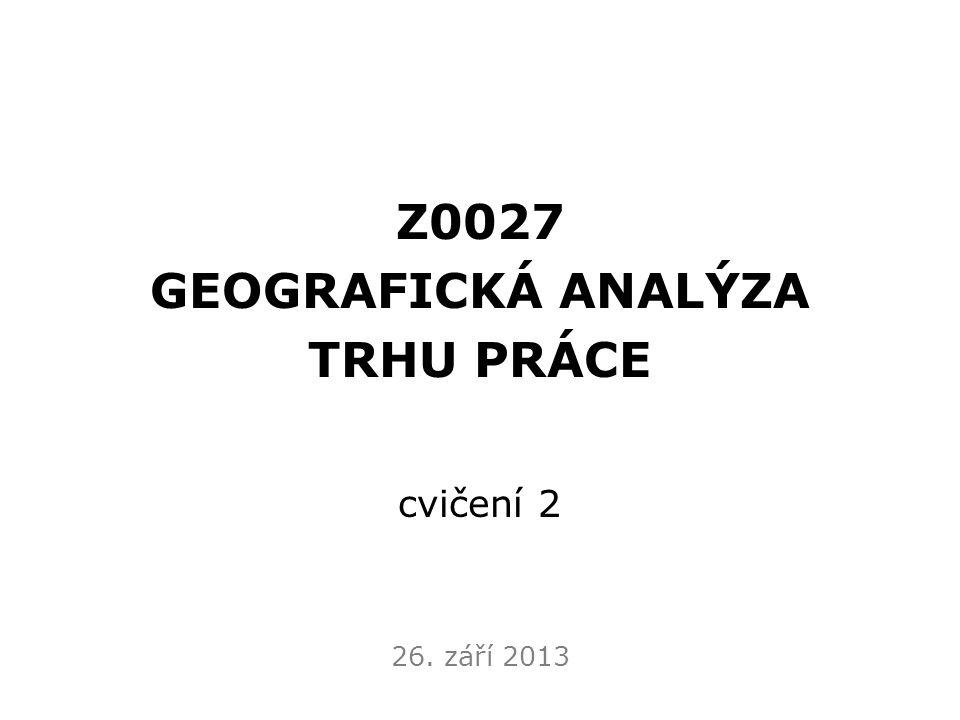 Z0027 GEOGRAFICKÁ ANALÝZA TRHU PRÁCE
