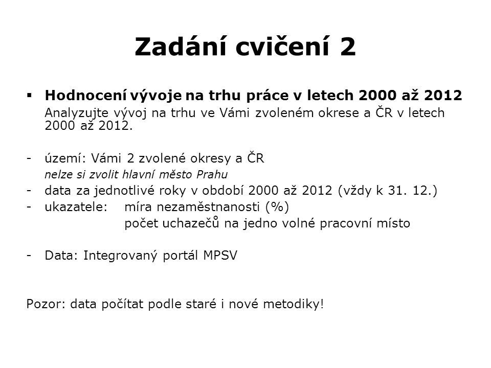 Zadání cvičení 2 Hodnocení vývoje na trhu práce v letech 2000 až 2012