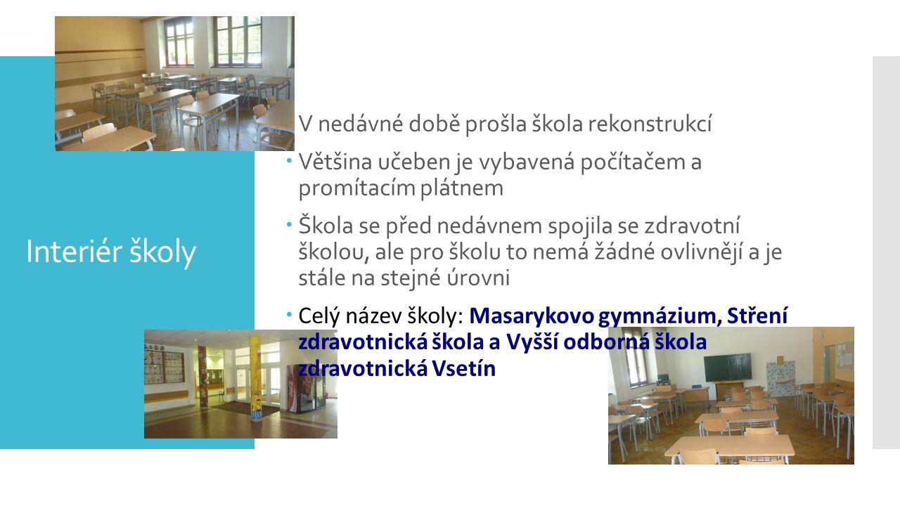 Interiér školy V nedávné době prošla škola rekonstrukcí