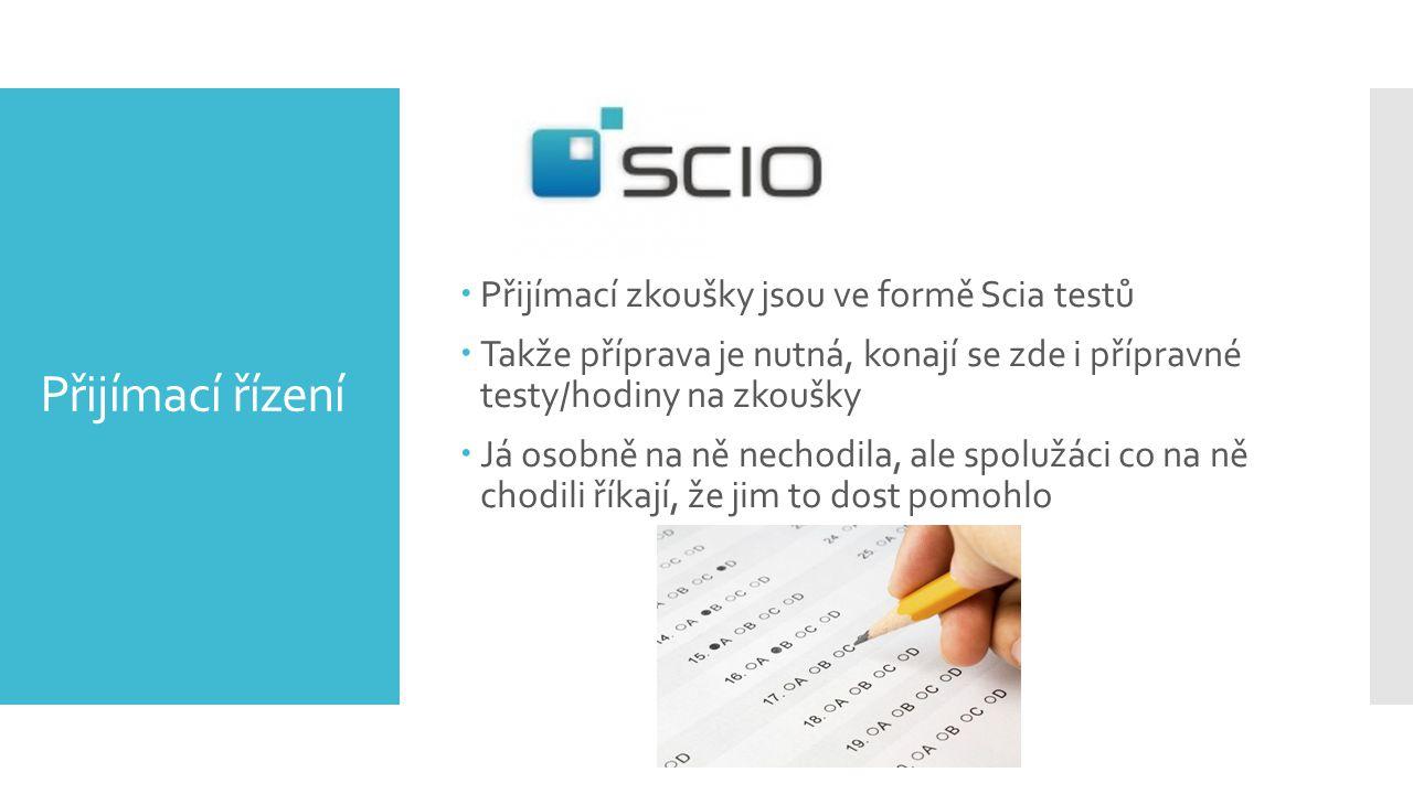 Přijímací řízení Přijímací zkoušky jsou ve formě Scia testů
