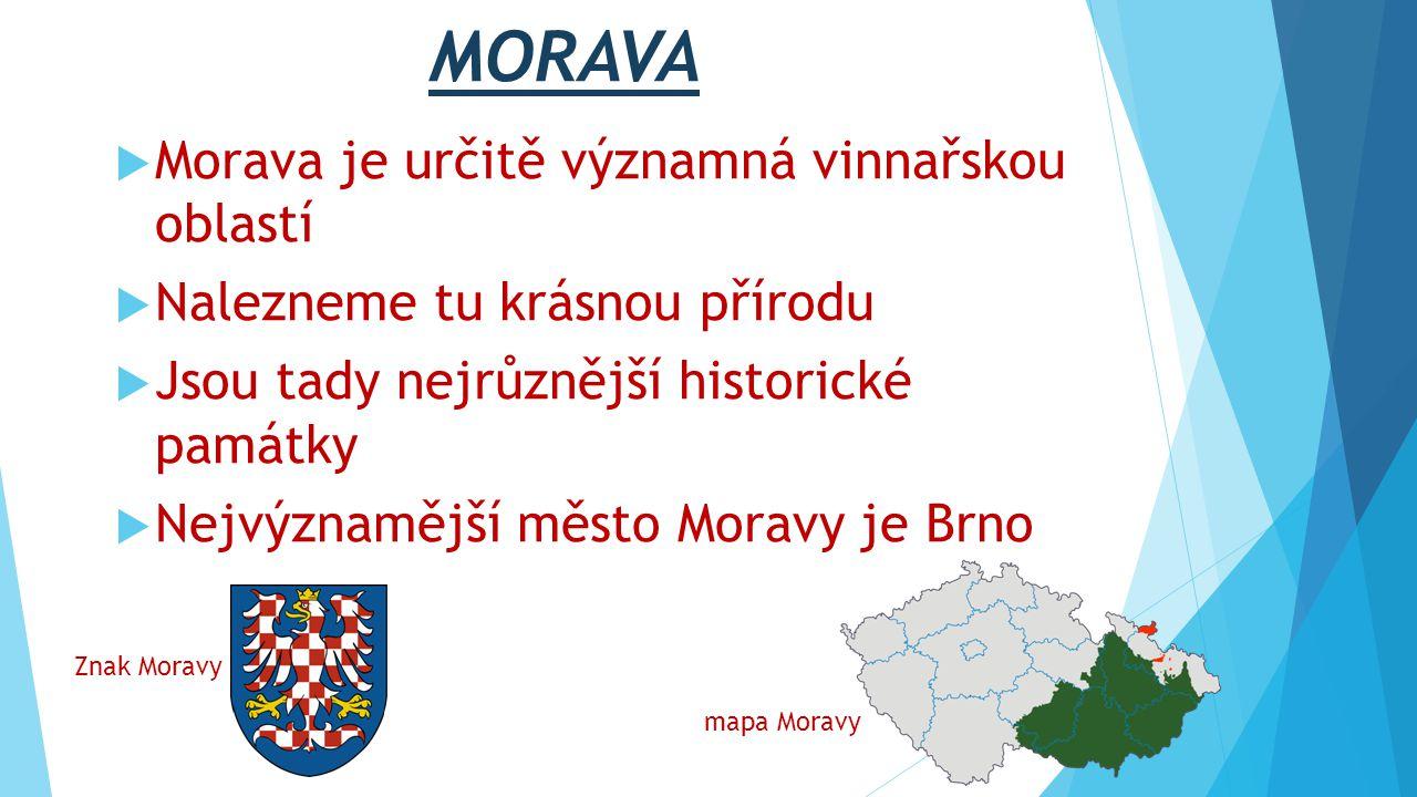 MORAVA Morava je určitě významná vinnařskou oblastí