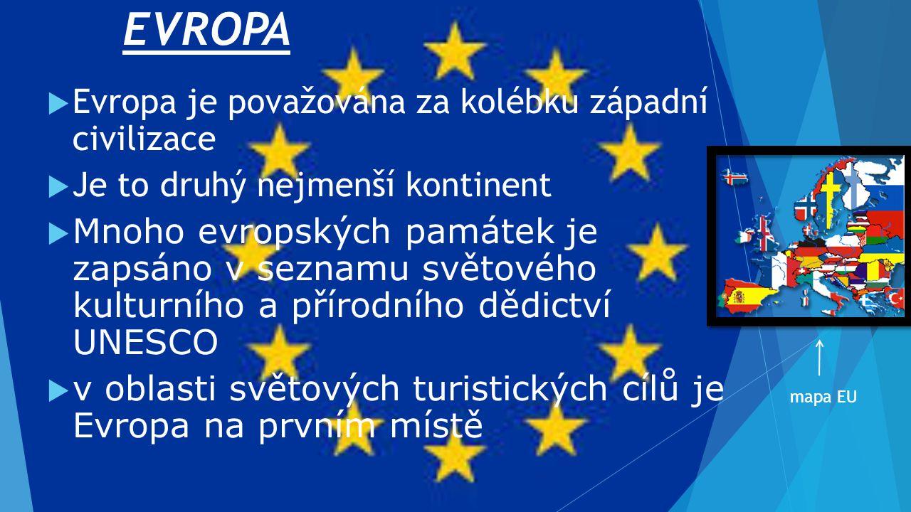 EVROPA Evropa je považována za kolébku západní civilizace