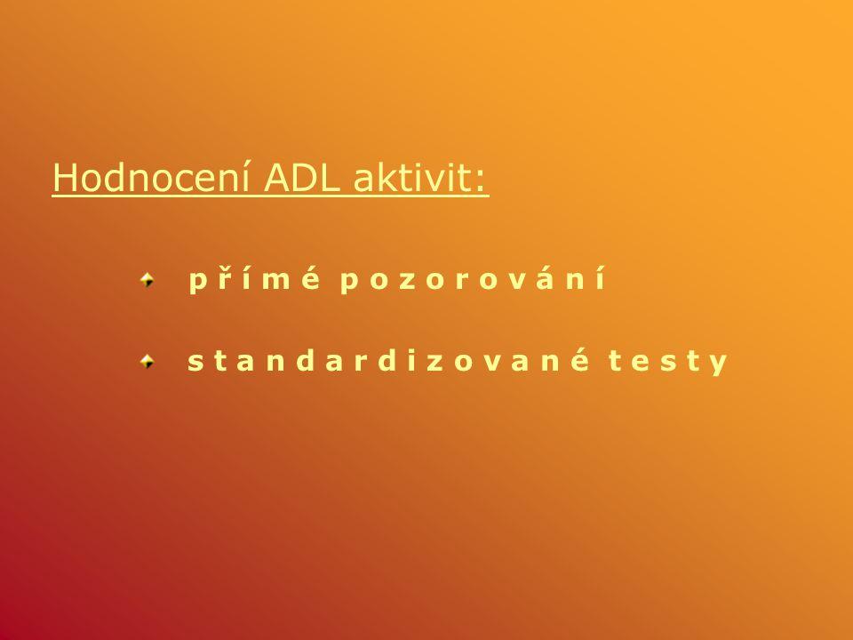Hodnocení ADL aktivit: