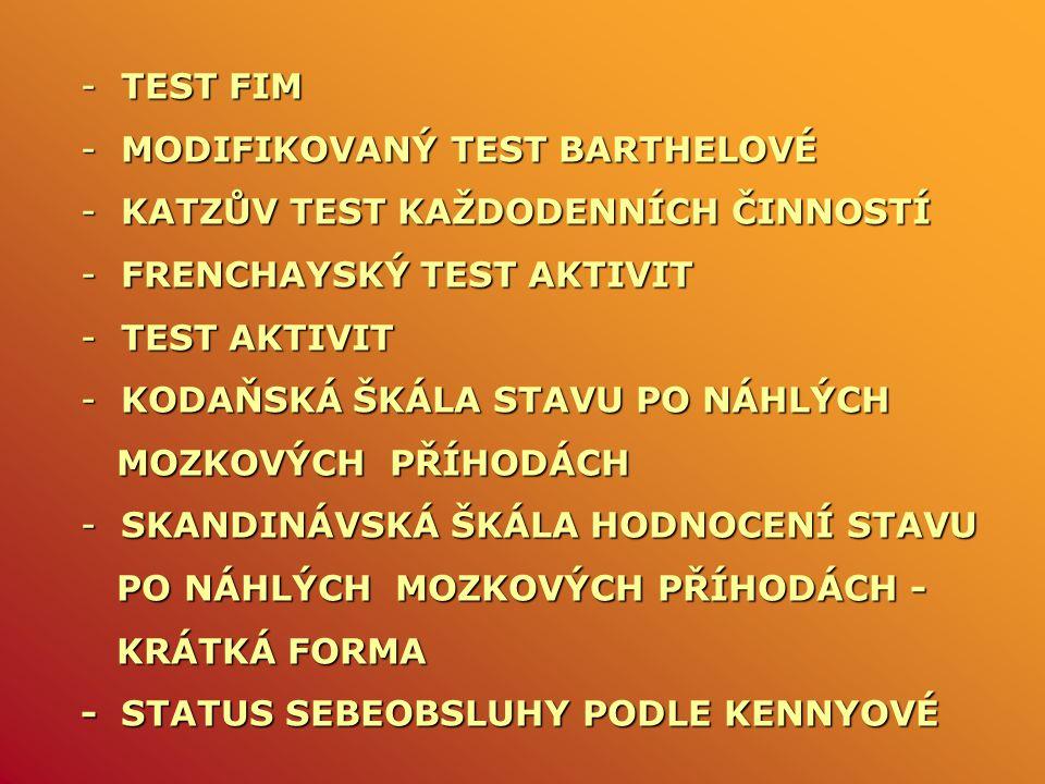TEST FIM MODIFIKOVANÝ TEST BARTHELOVÉ. KATZŮV TEST KAŽDODENNÍCH ČINNOSTÍ. FRENCHAYSKÝ TEST AKTIVIT.