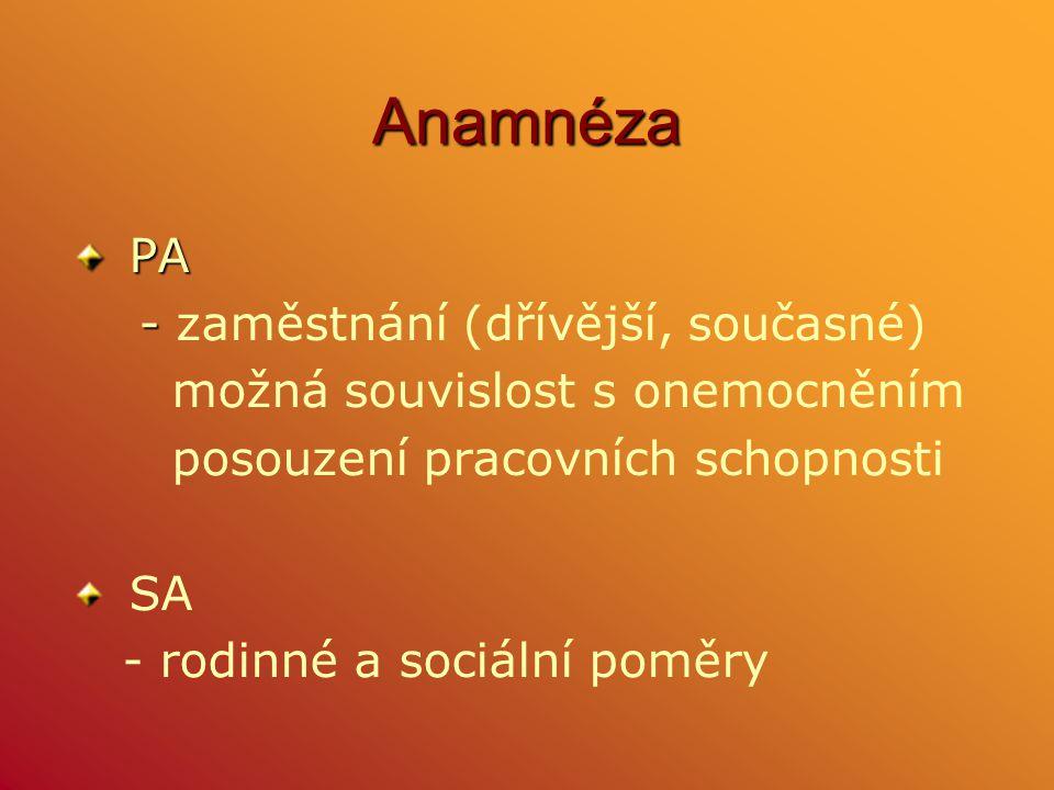 Anamnéza PA - zaměstnání (dřívější, současné)