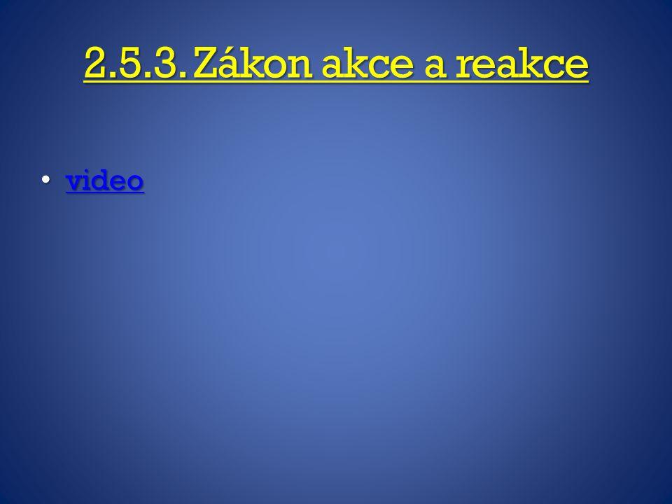 2.5.3. Zákon akce a reakce video