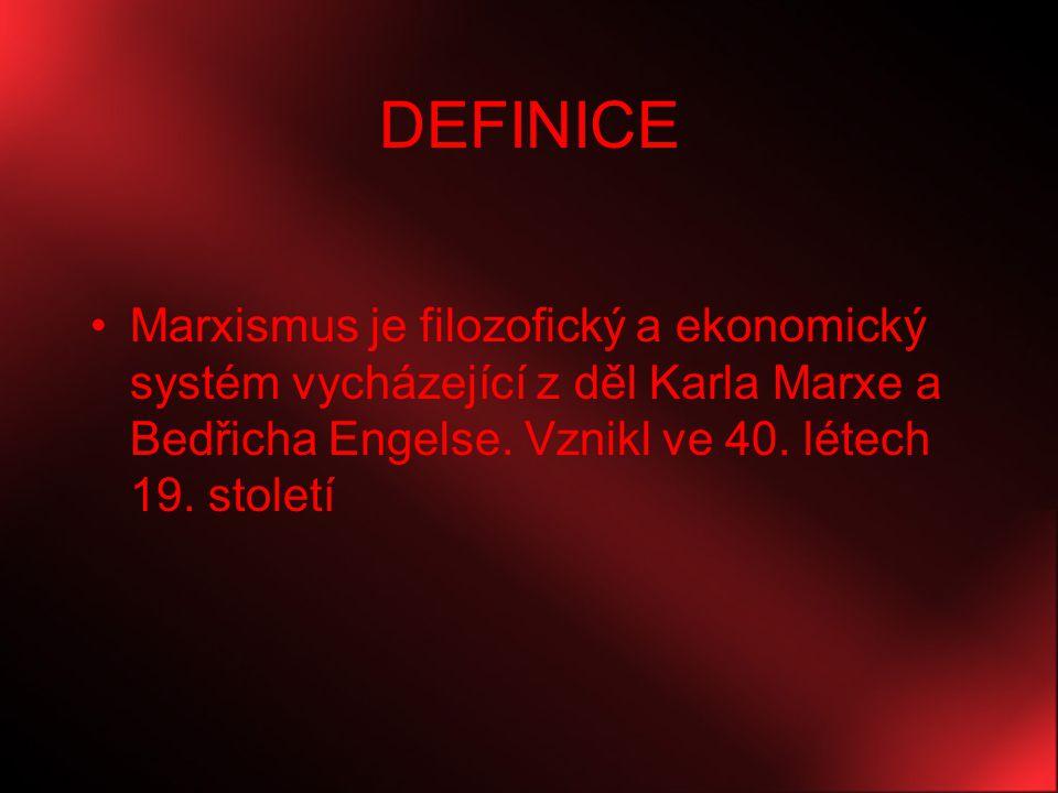 DEFINICE Marxismus je filozofický a ekonomický systém vycházející z děl Karla Marxe a Bedřicha Engelse.