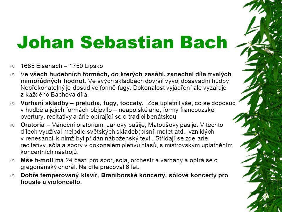 Johan Sebastian Bach 1685 Eisenach – 1750 Lipsko