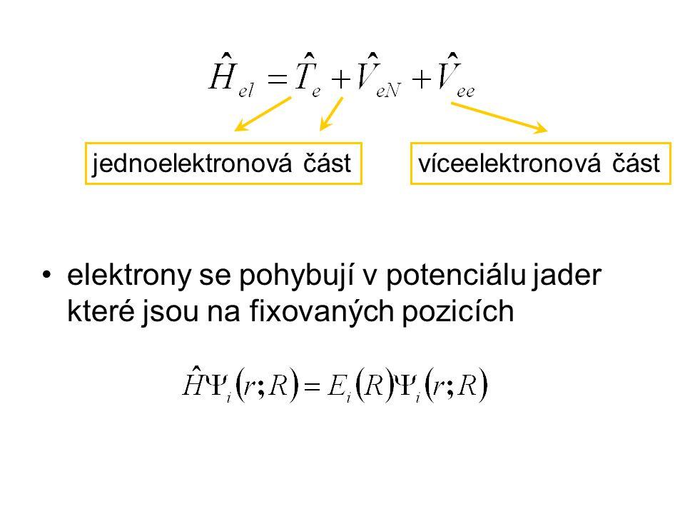elektrony se pohybují v potenciálu jader které jsou na fixovaných pozicích
