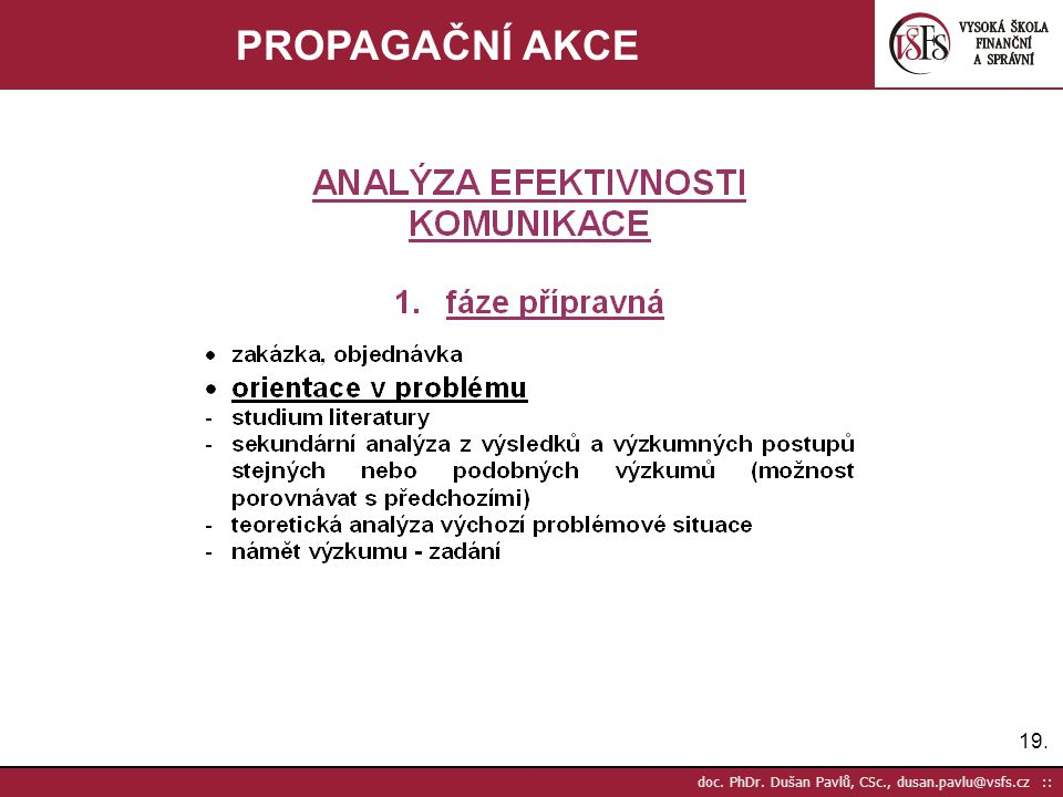 PROPAGAČNÍ AKCE doc. PhDr. Dušan Pavlů, CSc., dusan.pavlu@vsfs.cz ::
