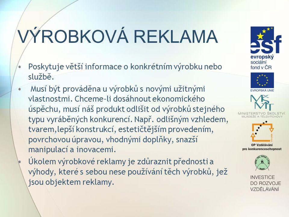 VÝROBKOVÁ REKLAMA Poskytuje větší informace o konkrétním výrobku nebo službě.