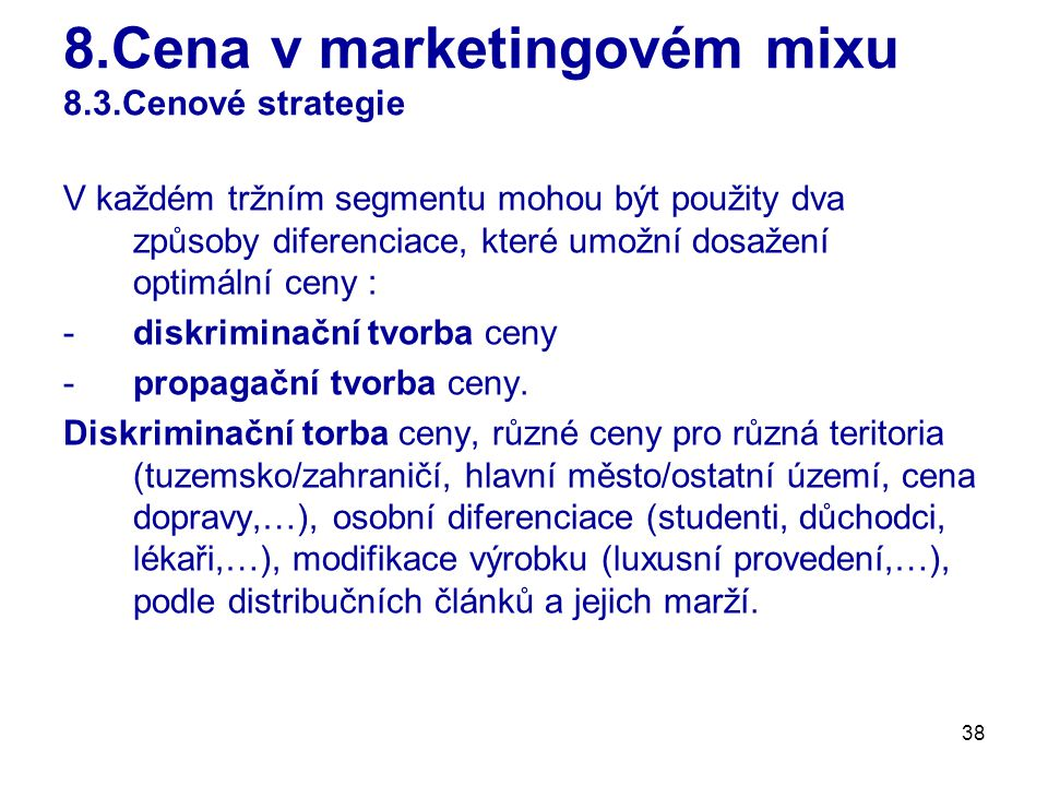8.Cena v marketingovém mixu 8.3.Cenové strategie