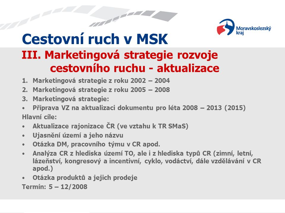 III. Marketingová strategie rozvoje cestovního ruchu - aktualizace