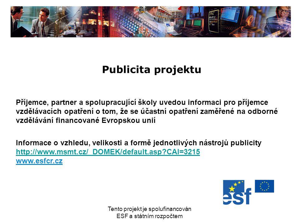 Tento projekt je spolufinancován ESF a státním rozpočtem