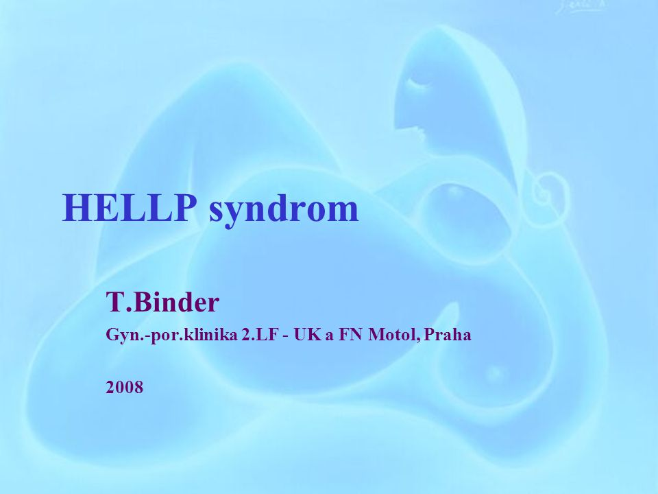 T.Binder Gyn.-por.klinika 2.LF - UK a FN Motol, Praha 2008