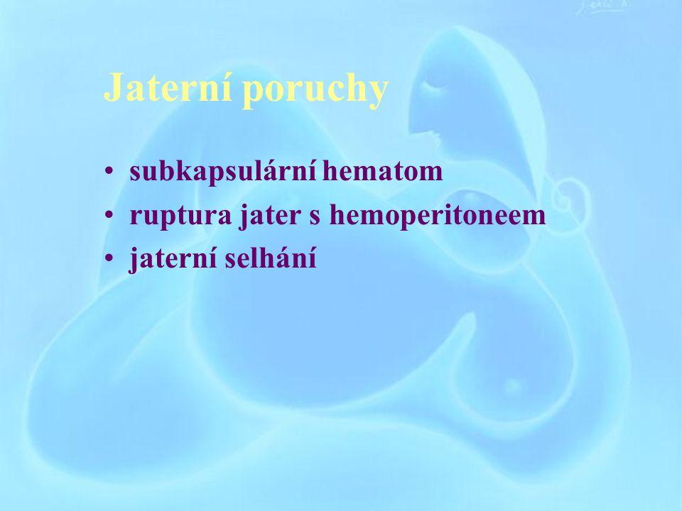 Jaterní poruchy subkapsulární hematom ruptura jater s hemoperitoneem