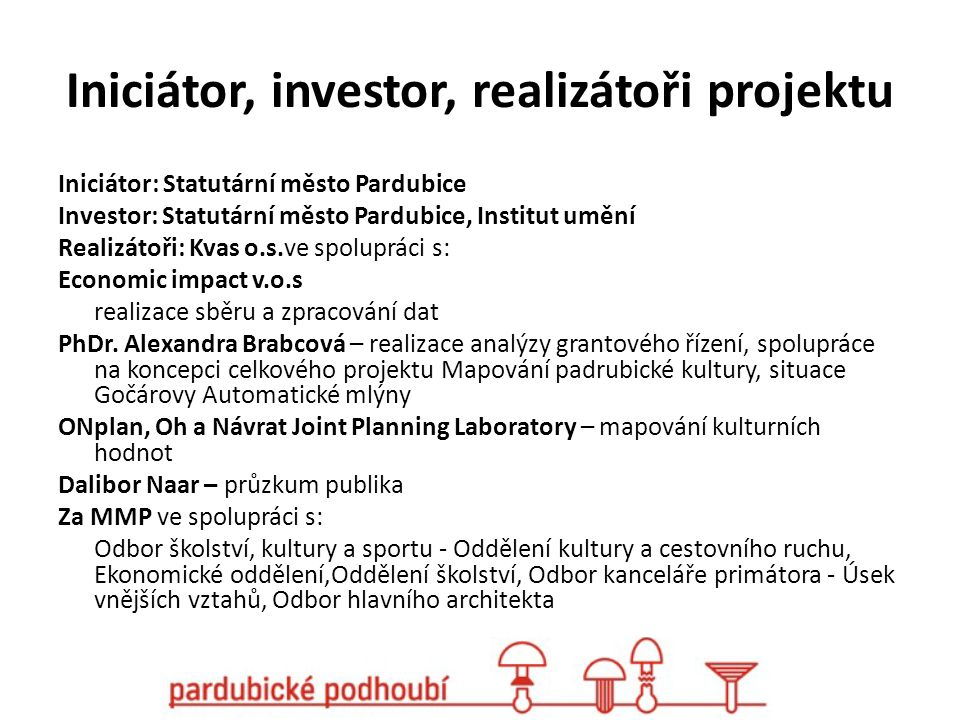 Iniciátor, investor, realizátoři projektu