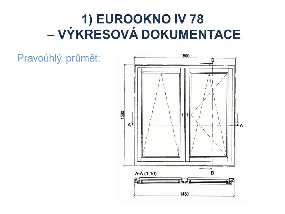 1) Eurookno iv 78 – výkresová dokumentace