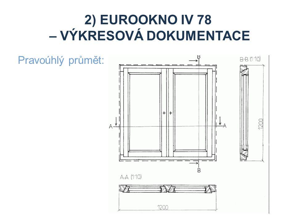 2) Eurookno iv 78 – výkresová dokumentace