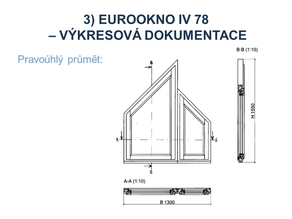 3) Eurookno iv 78 – výkresová dokumentace