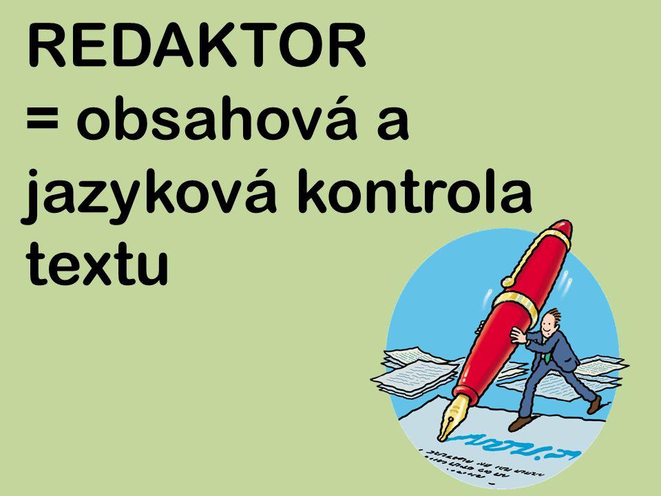 REDAKTOR = obsahová a jazyková kontrola textu