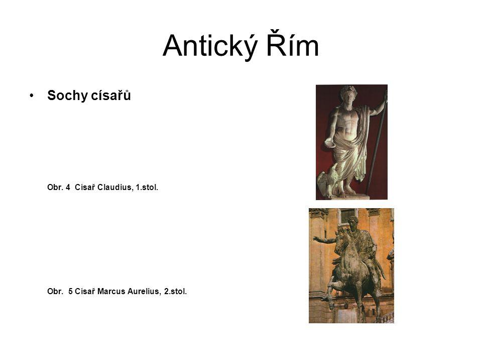 Antický Řím Sochy císařů Obr. 4 Císař Claudius, 1.stol.