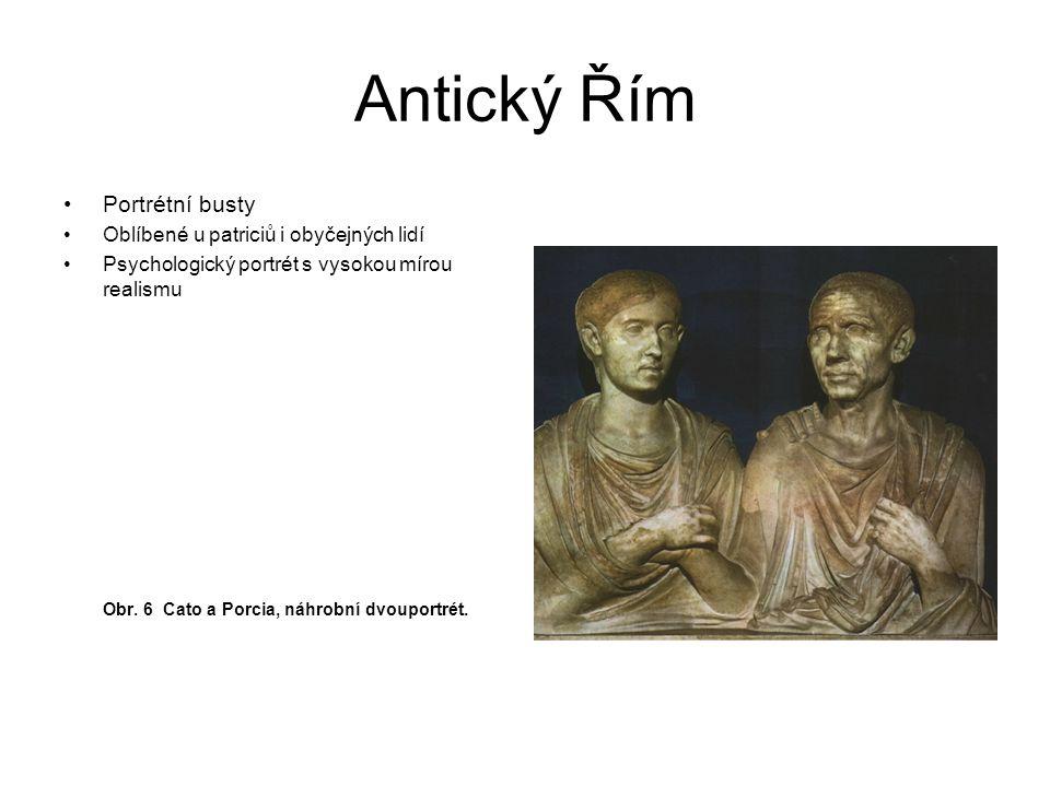 Antický Řím Portrétní busty Oblíbené u patriciů i obyčejných lidí