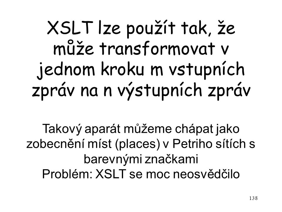 Problém: XSLT se moc neosvědčilo