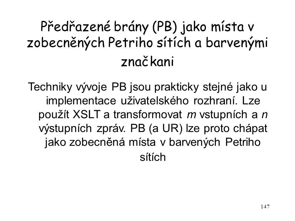 Předřazené brány (PB) jako místa v zobecněných Petriho sítích a barvenými značkani