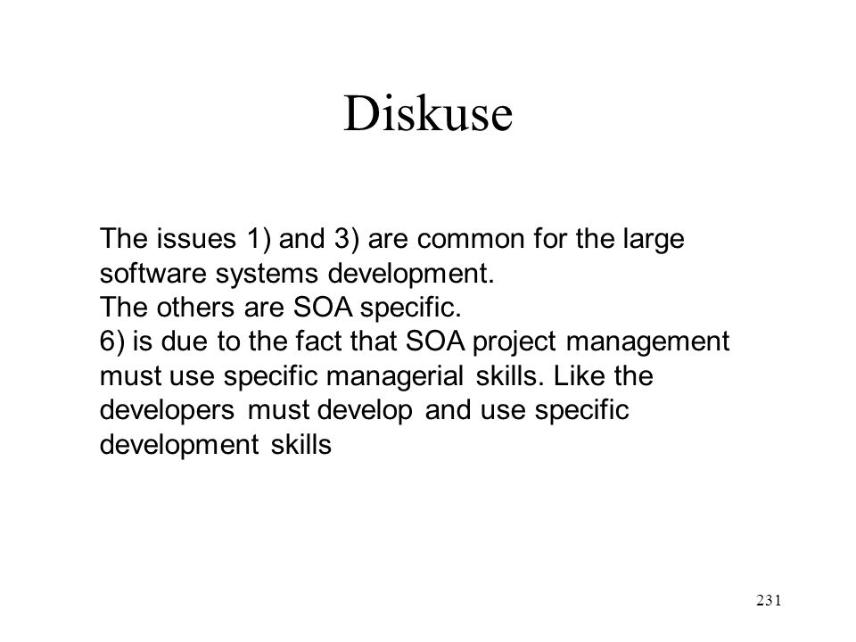 Diskuse The issues 1) and 3) are common for the large software systems development. The others are SOA specific.